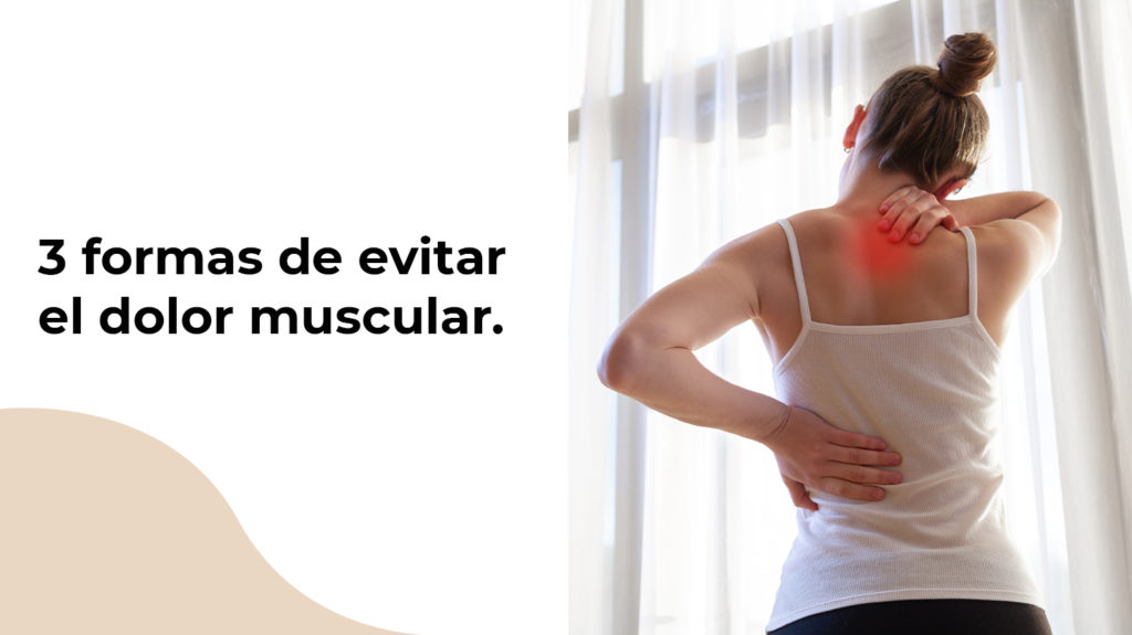 3 formas de evitar dolores musculares cuando trabajas